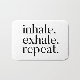 Inhale, Exhale, Repeat Bath Mat
