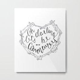 Let's Be Adventurers Print Metal Print