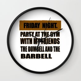 Party At The Gym With My Friends The Dumbell And The Barbell Wall Clock