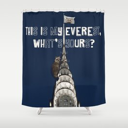 This Is MY Everest, What's Yours? (Raccoon Climbs Skyscraper) Shower Curtain