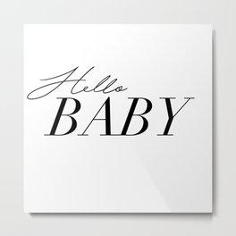 hello baby Metal Print