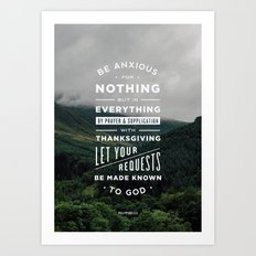 Be Anxious For Nothing Art Print