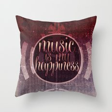 music is my happiness | music theme Throw Pillow