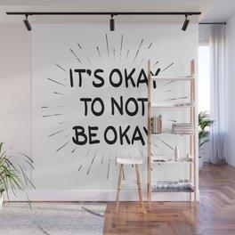 It's Okay to Not Be Okay Wall Mural