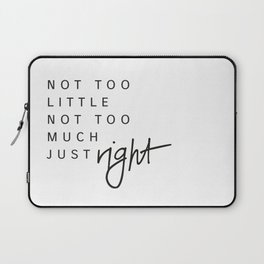 just right Laptop Sleeve