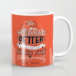 Stop Taking It Seriously Coffee Mug