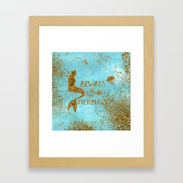 ALWAYS BE A MERMAID-Gold Faux Glitter Mermaid Saying Framed Art Print