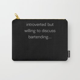 Introverted - Bartending Carry-All Pouch