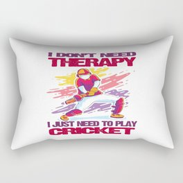 I Don't Need Therapy, I Just Need To play cricket T-Shirt T-Shirt Rectangular Pillow