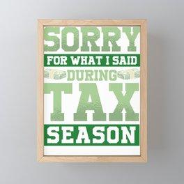 Tax Season - Sorry For What I Said Framed Mini Art Print