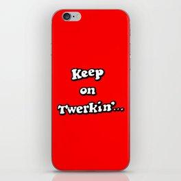 Keep on Twerkin'... iPhone Skin
