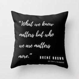 6   | Brené Brown Quotes | 190606 Throw Pillow