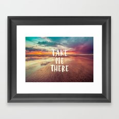 Take Me There Sunset Framed Art Print