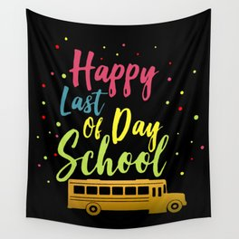 Happy Last Of Day School Wall Tapestry