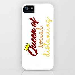Queen Of Social Distancing Quarantine Stay Home Safe Funny iPhone Case