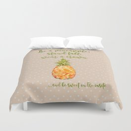 Be a pineapple- stand tall, wear a crown and be sweet on the inside Duvet Cover