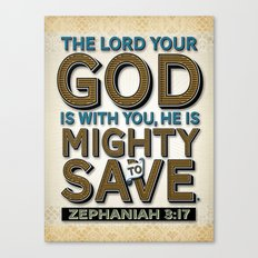 He is Mighty to Save! Canvas Print