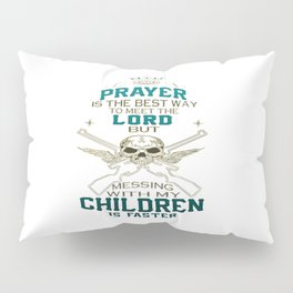 Mess With My Children Pillow Sham