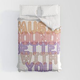 Music Sounds Better With You Comforters