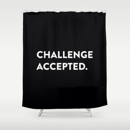 Challenge accepted. Shower Curtain
