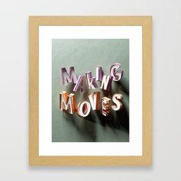 Making Moves - Type Art Framed Art Print