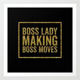 Boss Lady Making Boss Moves, Quote Art Print