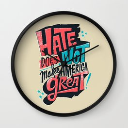 Hate Does Not Make America Great Wall Clock