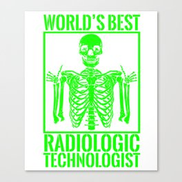 World's Best Radiologic Technologist - X-Ray Radiologist Canvas Print