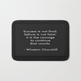 Winston Churchill Quote - Success Is Not Final - Famous Quotes Bath Mat