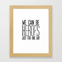 we can be heroes Framed Art Print