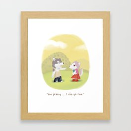 You pretty...I eat your face. Framed Art Print