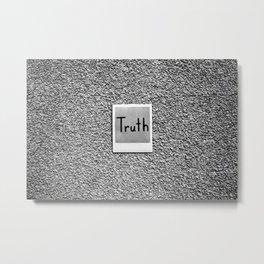 Truth Metal Print