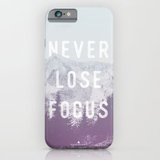 Never Lose Focus iPhone 6s Slim Case