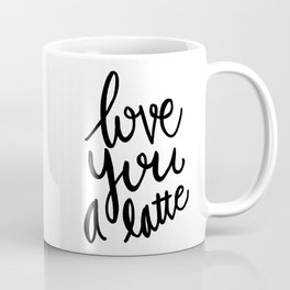 Love you a latte - black and white lettering Coffee Mug