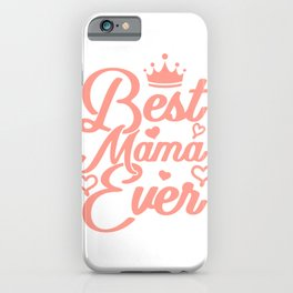 Best Mama Ever Cool Mother Mom Mothers Day Gifts iPhone Case