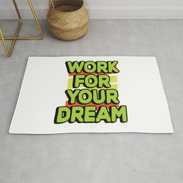 Work for your dream Rug