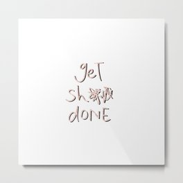 get sh** done - pink scribbles on white Metal Print