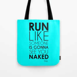 Run Naked Tote Bag