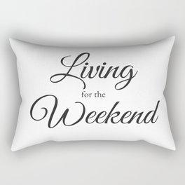 Living for the Weekend Rectangular Pillow