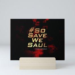 SO SAVE WE SAUL Mini Art Print