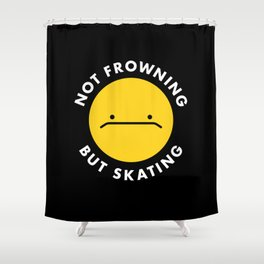 Not Frowning Shower Curtain