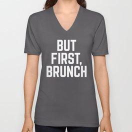But First Brunch (Black & White) Unisex V-Neck