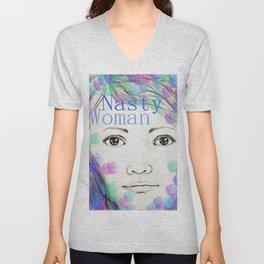 Nasty Woman - Original Drawing with Digital Art - Feminist Art Unisex V-Neck