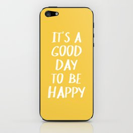 It's a Good Day to Be Happy - Yellow iPhone Skin