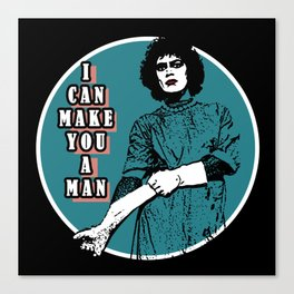 Rocky Horror - I can make you a man Canvas Print