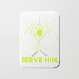 Funny Tennis Player I Live To Serve Him Bath Mat
