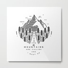 The mountains are calling and I must go- Nordic Metal Print