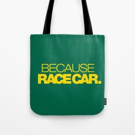 BECAUSE RACE CAR v5 HQvector Tote Bag