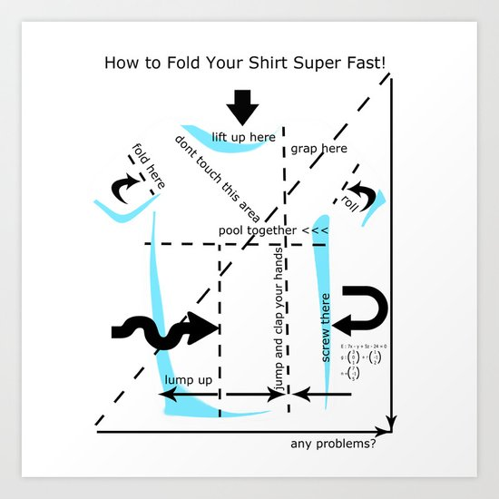 How to fold your shirt Art Print