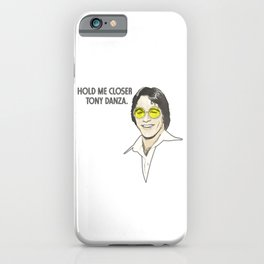 Hold Me Closer iPhone Case